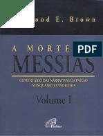 Raymond Brown - A morte do Messias - Comentário às narrativas da Paixão nos quatro evangelhos.pdf
