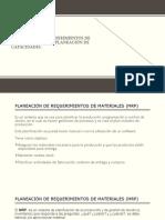 PLANEACIÓN DE REQUERIMIENTOS DE MATERIALES (MRP) Y PLANEACIÓN DE CAPACIDADES