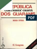 A República Comunista Cristã dos Guaranis - C. Lugon.pdf