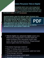 Televisi digital atau DTV adalah jenis televisi yang