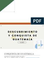 DESCUMBRIMIENTO Y CONQUISTA DE GUATEMALA CLASE-1