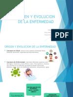 ORIGEN Y EVOLUCION DE LA ENFERMEDAD