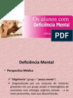 Os alunos com Deficiência Mental
