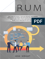 Josh Wright - Scrum_ The Complete Guide to the Agile Project Management Framework that Helps the Software Development Lean Team to Efficiently Structure and Simplify the Work & Solve Problems in Half