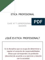 ETICA_clase_7_LA_PROFESIONALIZACION_DOCENTE