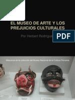 HERBERT RODRÍGUEZ EL MUSEO DE ARTE Y LOS PREJUICIOS CULTURALES EN EL PERÚ