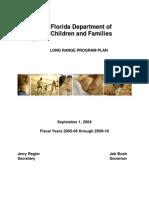 Florida Department of Children and Families Long Range Program Plan through 2010.