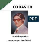 CHICO XAVIER -   Um falso profeta  possesso por demônios!