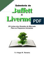 Hugo R. Teixeira - A Sabedoria de Warren Buffett e Jesse Livermore