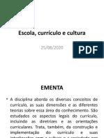 Escola, currículo e cultura- SLIDES AULA 1