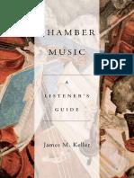 Chamber Music - A Listener's Guide (James a. Keller)