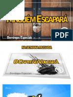 Domingo 04 - Ninguem Escapara