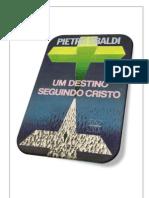 22- Um Destino Seguindo Cristo - Pietro Ubaldi (Volume Revisado e Formatado em PDF para Encadernação em Folha A4)