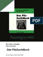 Bert Marco Schuldes & Jim Dekorne - Das Pilz Zucht Buch