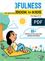 Mindfulness Workbook for Kids_ 60+ Activities to Focus, Stay Calm, and Make Good Choices