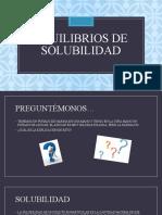 SOLUBILIDAD, EQUILIBRIOS.pptx
