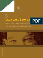 BERNARDI, Dayse C. F. (Org.) Cada caso é um caso - estudos de caso, projetos de atendimento