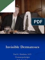 Invisible Dermatoses