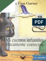 Mas Cuentos Infantiles Politicamente Correctos - James Finn Garner