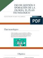 PROCESO DE GESTIÓN E INCORPORACIÓN DE LA TECNOLOGÍA