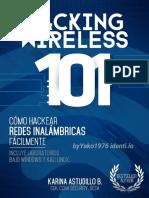 HACKING WIRELESS 101  Cómo hackear redes inalámbricas fácilmente! - Karina Astudillo .pdf