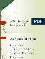 A Santa Missa - por partes