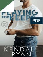 01 Playing For Keeps - Kendall Ryan.pdf