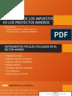 TRATAMIENTO DE LOS IMPUESTOS EN LOS PROYECTOS MINEROS