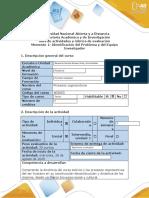 Guía de actividades y rúbrica de evaluación - Momento 1 - Identificación del Problema y del Equipo Investigador (1).docx