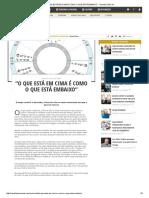 """""""O QUE ESTÁ EM CIMA É COMO O QUE ESTÁ EMBAIXO"""" - Revista CINCO+"""