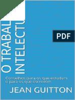 O Trabalho Intelectual - Jean Guitton.pdf