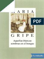 Aquellas blancas sombras en el bosque - Maria Gripe.pdf