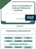 Características y Prioridades en el Desarrollo de Políticas de Juventud Dina Krauskopf