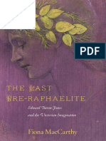 The Last Pre-Raphaelite Edward Burne-Jones and the Victorian Imagination by Fiona MacCarthy