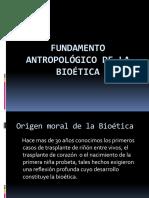 Fundamento antropológico de la bioética.pptx
