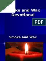 Smoke and Wax (Devotional)