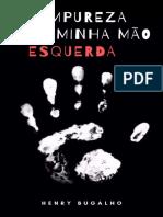 A Impureza da Minha Mao Esquerd - Henry Bugalho.pdf
