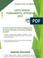 Slide Ensino Fundamental Integral 2021 EE Menodora