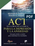 ACT en la práctica clínica para la depresión y la ansiedad. Una guía sesión a sesión para maximizar los resultados - Michael P. Twohig.pdf