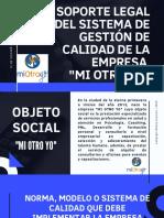 Soporte legal del sistema de gestion de la calidad en la Empresa Mi Otro Yo