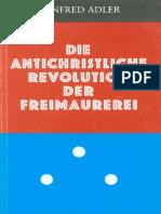 Adler, Manfred - Die antichristliche Revolution der Freimaurerei (1983, 179 S. Text) Miriam.pdf