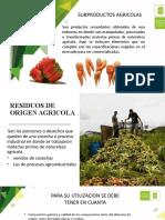 SUBPRODUCTOS AGRICOLAS Y PECUARIOS
