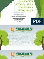 PLANEACION ESTRATÉGICA DE LA COOPERTIVA UTRAHUILCA.pptx