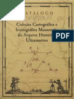 Faria (2011). Catálogo da Coleção Cartográfica e iconográfica Manuscrita do Arquivo Histórico Ultramarino