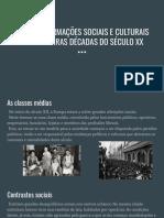 AS TRANSFORMAÇÕES SOCIAIS E CULTURAIS DAS PRIMEIRAS DÉCADAS DO SÉCULO XX