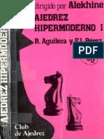 Aguillera, Ricardo & F J Perez - Ajedrez Hipermoderno I.pdf