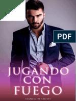 Jugando con fuego - Ella es la mujer perfecta, pero su familia esconde un gran secreto_ Novela romántica en español (Spanish Edition)