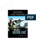 Machine Guns - An Illustrated History of Their Impact