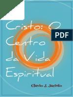 Cristo O Centro Da Vida Espiritual