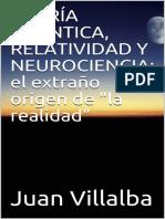 TEORIA CUANTICA, RELATIVIDAD Y NEUROCIENCIAS- Juan Villalba